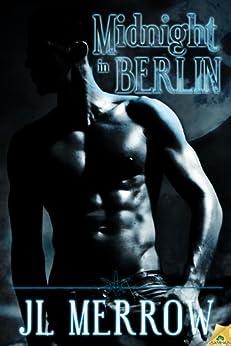 Midnight in Berlin by [Merrow, JL]