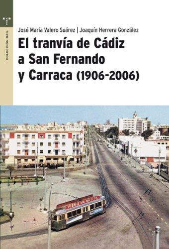 El tranvía de Cádiz a San Fernando y Carraca (1906-2006) (Raíl) por José María Valero Suárez