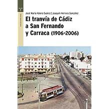 El tranvía de Cádiz a San Fernando y Carraca (1906-2006) (Raíl)