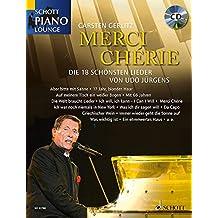 Merci Chérie: Die 18 schönsten Lieder von Udo Jürgens. Klavier. Ausgabe mit CD. (Schott Piano Lounge)