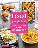 Telecharger Livres 1001 idees pour cuisiner sans se ruiner (PDF,EPUB,MOBI) gratuits en Francaise