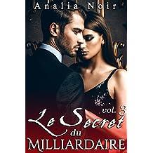Le Secret Du Milliardaire (Vol. 3): New Romance