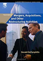 Mergers, Acquisitions, and Other Restructuring Activities (Academic Press Advanced Finance Series)