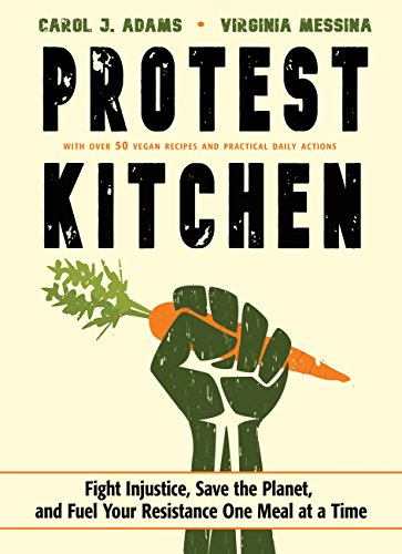 Protest Kitchen: Fight Injustice, Save the Planet, and Fuel Your Resistance One Meal at a Time (English Edition)