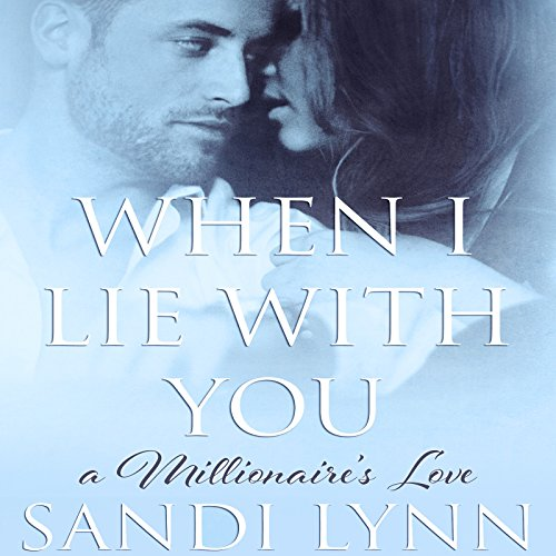 When I Lie with You: A Millionaire's Love, Book 2