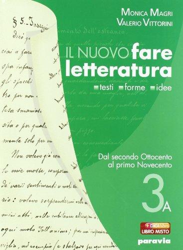Nuovo fare letteratura. Vol. 3A: Dal secondo Ottocento al primo Novecento. Per le Scuole superiori. Con espansione online