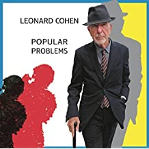 Popular Problems by Leonard Cohen (2014-08-03)