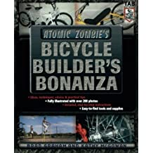 Atomic Zombie's Bicycle Builder's Bonanza by Brad Graham (2004-01-14)