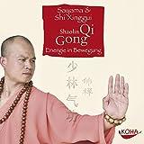 Shaolin Qi Gong - CD: Energie in Bewegung - Sayama, Shi Xinggui