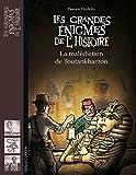 Les grandes énigmes de l'Histoire, Nº02 : Le mystère de Toutankhamon