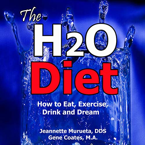 The H2O Diet: How to Eat, Exercise, Drink and Dream.: The Water Diet Series, Book 1 H2o Audio-serie