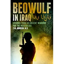 Beowulf in Iraq Lessons from an Ancient Warrior for the Modern Age (English Edition)