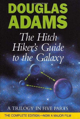 By Douglas Adams The Hitch Hiker's Guide to the Galaxy: A Trilogy in Five Parts (FIRST EDITION)