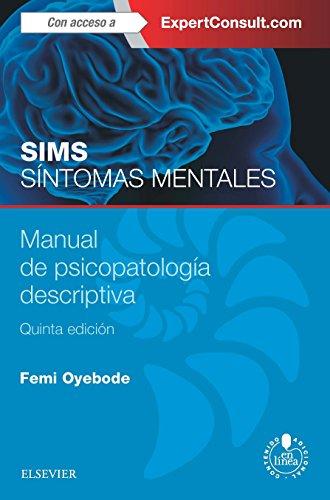 Sims. Sintomas mentales + ExpertConsult + acceso web: Manual de psicopatología descriptiva por Femi Oyebode