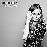 Songtexte von Judith Holofernes - Ich bin das Chaos