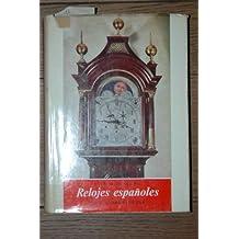 RELOJES ESPAÑOLES. 2ª edición refundida y puesta la día, Capiítulos de Relojería en España