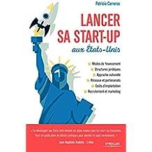 Lancer sa start-up aux Etats-Unis (Création d'entreprise)