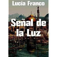 Señal de la Luz (Spanish Edition)
