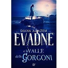 Evadne e la Valle delle Gorgoni (Italian Edition)
