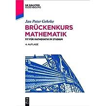 Brückenkurs Mathematik: Fit für Mathematik im Studium (De Gruyter Studium)