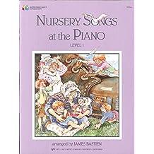 Nursery Songs at the Piano Level 1 (Bastien Piano Basics)