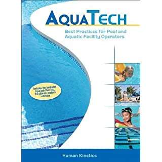 Aquatech: Best Practices for Pool and Aquatic Facility Operators by Human Kinetics (2008-02-07)