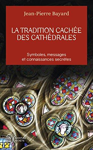 La tradition cachée des cathédrales : Du symbolisme médiéval à la réalisation architecturale