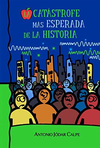 La catástrofe más esperada de la historia por Antonio Jódar Calpe
