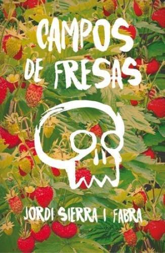 Campos de fresas par Jordi Sierra i Fabra