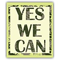 Yes We Can Military Slogan Kunst Dekor Aufkleber 10 x 12 cm