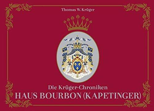 Die Krüger-Chroniken: Haus Bourbon (Kapetinger)