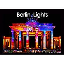 """""""Berlin Lights - Eine Hauptstadt im farbigen Lichtermeer"""": Kalender 2018"""