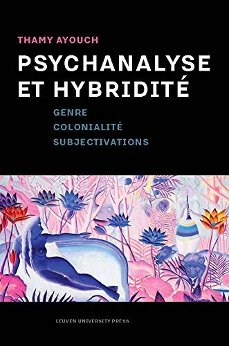 Psychanalyse Et Hybridite: Genre, Colonialite, Subjectivations