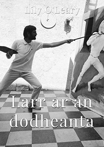 Larr ar an dodheanta (Irish Edition) por Lily  O'Leary