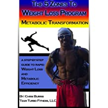The 5 Zones to Weight Loss Program:  Metabolic Transformation (English Edition)