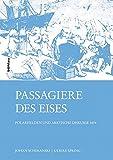 Passagiere des Eises: Polarhelden und arktische Diskurse 1874 - Johan Schimanski, Ulrike Spring
