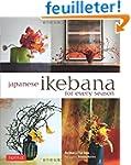 Japanese ikebana for every saison : E...