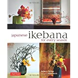 Japanese ikebana for every saison : Edition en anglais