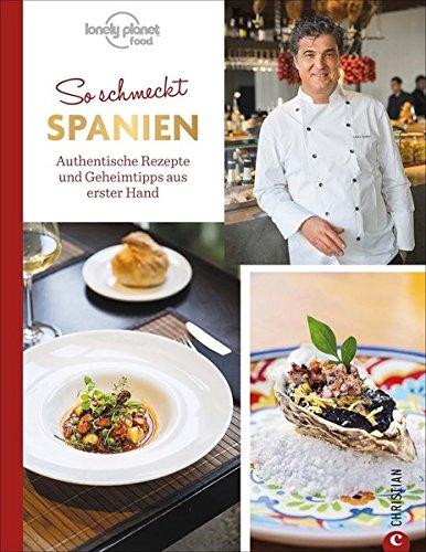 Spanisch kochen: So schmeckt Spanien. Authentische Rezepte und Geschichten aus erster Hand. Kochen mit Leidenschaft: In der spanischen Küche gibt es keine halben Sachen. Im Land der Tapas genießen. (Spanisch Trinken)