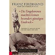 """""""Die Eingeborenen machten keinen besonders günstigen Eindruck"""": Tagebuch meiner Reise um die Erde 1892–1893."""
