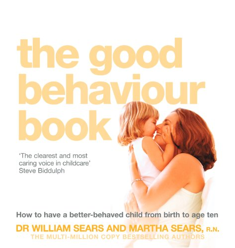 the-good-behaviour-book-how-to-have-a-better-behaved-child-from-birth-to-age-ten