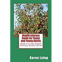 Health Literacy Guide for Teens and Young Adults (Health Literacy Guides Book 4) (English Edition)