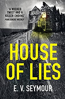 House of Lies: A gripping thriller with a shocking twist by [Seymour, E. V.]