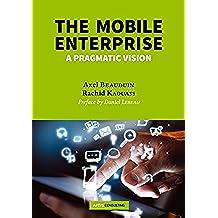 The Mobile Enterprise: A pragmatic vision (English Edition)
