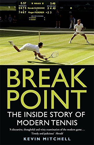 Break Point: The Inside Story of Modern Tennis by Kevin Mitchell (2015-05-21)