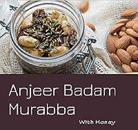 Cactus Homemade Anjeer Badam Murabba (Figs Almonds Marmalade) with Honey and Saffron 200g