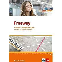 Freeway Allgemeine Ausgabe / Englisch für das Berufskolleg Baden-Württemberg: Freeway Allgemeine Ausgabe / Workbook mit Lösungen zum Download: Englisch für das Berufskolleg Baden-Württemberg