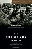 The Normandy Campaign: From D-day To The Liberation Of Paris (Great Campaigns)