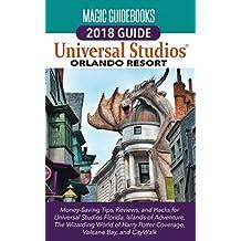 Universal Studios Orlando Guide 2018 by Magic Guidebooks (English Edition)