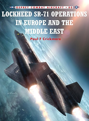 Lockheed SR-71 Operations in Europe and the Middle East (Combat Aircraft)